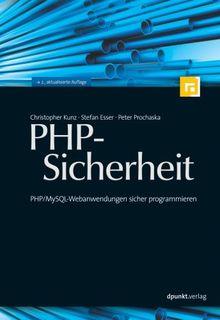 PHP-Sicherheit. PHP/MySQL-Webanwendungen sicher programmieren