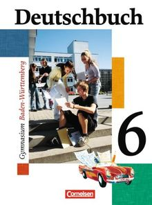 Deutschbuch Gymnasium - Baden Württemberg: Band 6: 10. Schuljahr - Schülerbuch