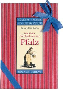 Das kleine Kochbuch aus der Pfalz