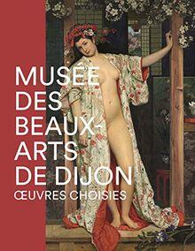 Musée des beaux-arts de dijon - oeuvres choisies (Ouvrages thématiques)