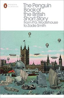 The Penguin Book of the British Short Story: 2: From P.G. Wodehouse to Zadie Smith (Penguin Modern Classics)