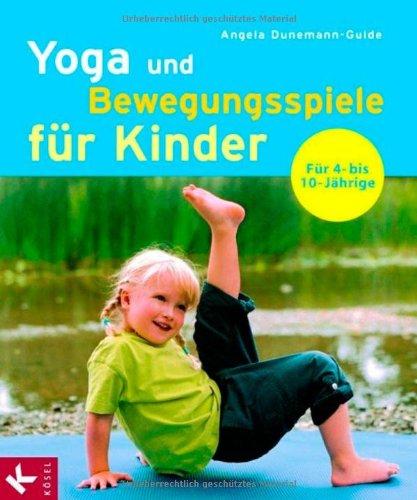 yoga und bewegungsspiele für kinder für 4 bis 10jährige