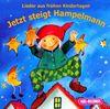 Jetzt steigt Hampelmann: Lieder aus frühen Kindertagen