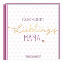 Für die weltbeste Lieblingsmama: Minibuch
