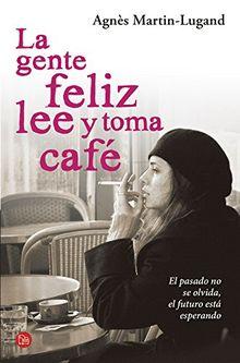 La gente feliz lee y toma café (NARRATIVA)