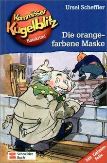 Kommissar Kugelblitz. Grossdruck: Kommissar Kugelblitz, Band 02: Die orangefarbene Maske: Ratekrimi: BD 2