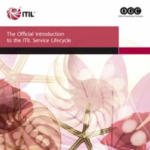 The Official Introduction to the ITIL 3 Service Lifecycle: Office of Government Commerce
