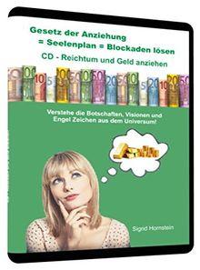 Gesetz der Anziehung = Seelenplan = Blockaden lösen = CD Reichtum und Geld anziehen: Verstehe die Botschaften, Visionen und Engel Zeichen aus dem Universum!