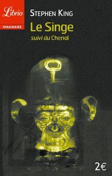 """Le Singe, suivi de """"Le Chenal"""""""