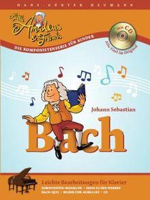 Little Amadeus & Friends: Johann Sebastian Bach. Leichte Bearbeitungen fur Klavier. Inkl. CD