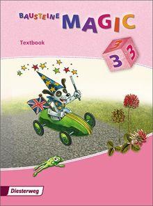 BAUSTEINE MAGIC 3 / 4: BAUSTEINE MAGIC 1 - 4: Textbook 3: Ausgabe 2009