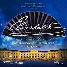 Elisabeth - Das Musical - Konzertante Aufführung - Open Air