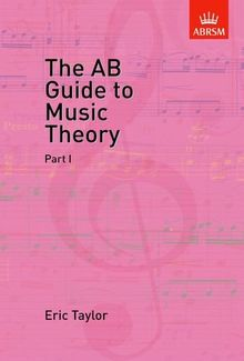 AB Guide to Music Theory, Part I: Pt. 1