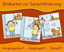 Bildkarten zur Sprachförderung: Vergangenheit - Gegenwart - Zukunft - Neuauflage