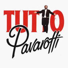 Tutto Pavarotti - Songs and Arias