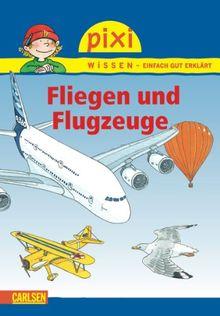 Pixi Wissen, Band 15: Fliegen und Flugzeuge: BD 15
