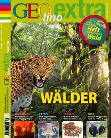 GEOlino Extra / GEOlino extra 41/2013 - Wälder