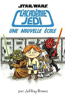 Star Wars L'académie Jedi, Tome 1 : Une nouvelle école