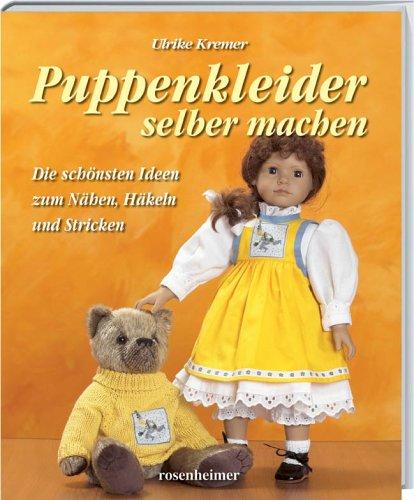 Puppenkleider Selber Machen Die Schönsten Ideen Zum Nähen Häkeln