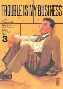 Trouble is my business, Tome 3 :