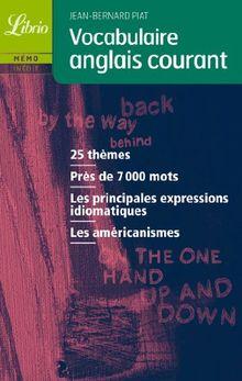 Vocabulaire Anglais Courant (Librio Memo) (French) Piat, Jean-Bernard ( Author ) Jul-01-2004 Paperback