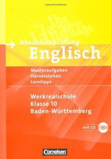 Abschlussprüfung Englisch - Werkrealschule Baden-Württemberg: 10. Schuljahr - Musterübungen zur Abschlussprüfung: Arbeitsheft mit Hörverstehensaufgaben auf Hör-CD