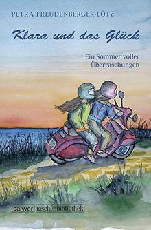 Klara und das Glück: Ein Sommer voller Überraschungen (Calwer Taschenbibliothek)