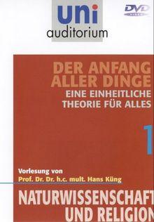 DER ANFANG ALLER DINGE, Teil 1, Eine einheitliche Theorie für alles (uni auditorium)