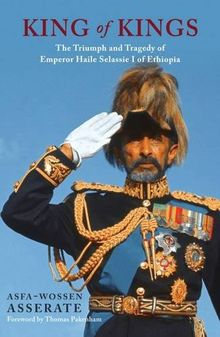The King of Kings: The Triumph and Tragedy of Haile Selassie I