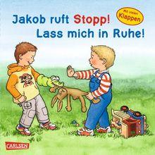 Jakob-Bücher: Jakob ruft Stopp! Lass mich in Ruhe!