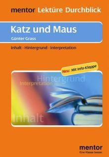 Günter Grass: Katz und Maus: Inhalt - Hintergrund - Interpretation (Lektüre Durchblick Deutsch)