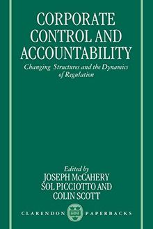Corporate Control And Accountability: Changing Structures and Dynamics of Regulation (Clarendon Paperbacks): Changing Structures and the Dynamics of Regulation