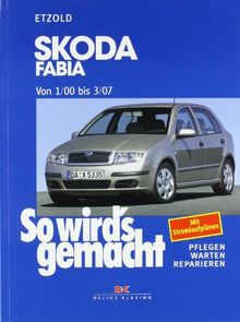 So wird's gemacht. Pflegen - warten - reparieren: Skoda Fabia von 1/00 bis 3/07: So wird's gemacht, Band 130: BD 130