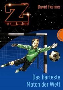 Das Z-Team. Pepe und sein Team 03. Das härteste Match der Welt