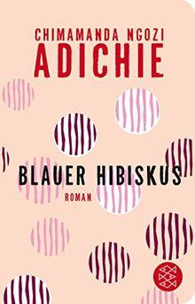 Blauer Hibiskus: Roman (Fischer Taschenbibliothek)