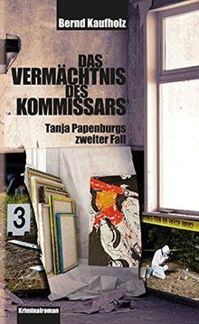 Das Vermächtnis des Kommissars: Tanja Papenburgs zweiter Fall