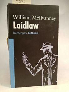 Laidlaw : Kriminalroman / William McIlvanney. Aus dem Engl. von Conny Lösch. Mit einem Vorw. von Tobias Gohlis
