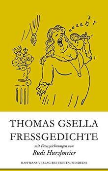 Fressgedichte: Mit Fresszeichnungen von Rudi Hurzlmeier (Haffmans Verlag bei Zweitausendeins)