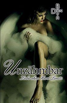 Unzähmbar: Liebe ohne Hard Limits (Dark Love Reihe)
