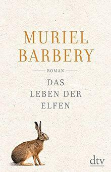 Das Leben der Elfen: Roman (dtv Literatur)