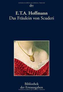 Das Fräulein von Scuderi: Erzählung aus dem Zeitalter Ludwig des Vierzehnten