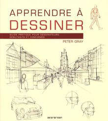 Apprendre à dessiner : Guide pratique pour dessinateurs débutants et confirmés