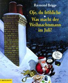 Oje, du fröhliche / Was macht der Weihnachtsmann im Juli? (Doppelband)