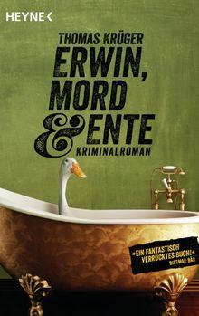 Umschlag des Buches Erwin, Mord & Ente von Thomas Krüger