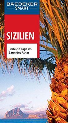 Baedeker SMART Reiseführer Sizilien: Perfekte Tage im Bann des Ätnas