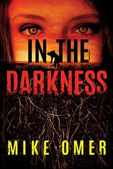 In the Darkness (Zoe Bentley Mystery, Band 2)