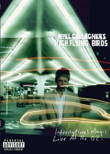 Noel Gallagher's High Flying Birds - International Magic [2 DVDs]