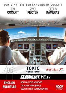 "PilotsEYE.tv | TOKIO | Cockpitmitflug B777 | AUSTRIAN | ""Runway Chicken"" | Bonus: Tokio Tower"