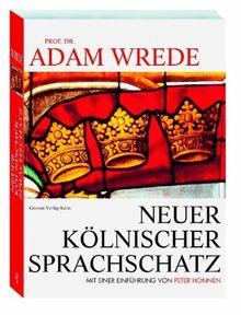 Neuer Kölnischer Sprachschatz: SONDERAUSGABE in einem Band