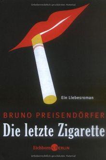 Die letzte Zigarette: Ein Liebesroman